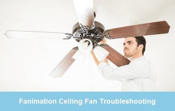 fanimation ceiling fan troubleshooting