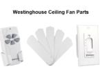 westinghouse ceiling fan parts