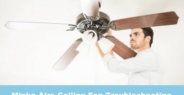 minka aire ceiling fan troubleshooting